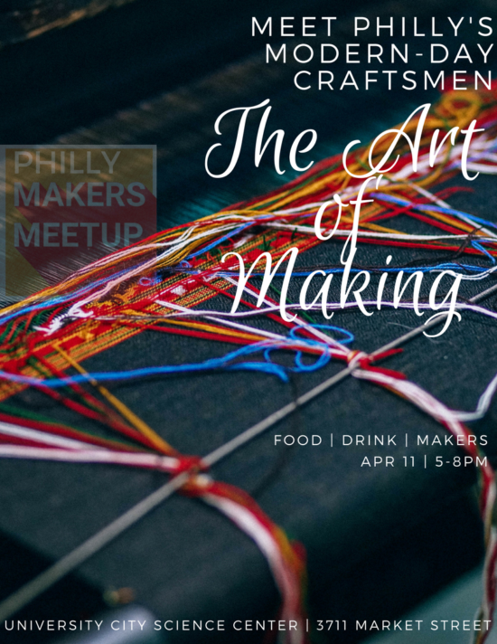 Makers Meetup 20 Great Craftsmanship And Artisanry In Philadelphia